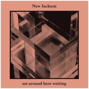 Image of New Jackson - Sat Around Here Waiting // HVN016