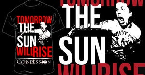 Image of TOMORROW THE SUN WILL RISE TEE
