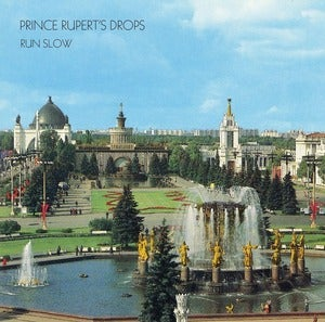 Image of Prince Rupert's Drops - Run Slow LP