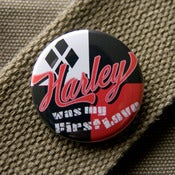 Image of Harley was my first love button