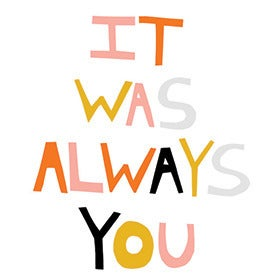Image of It was always you by Ashely G