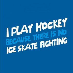 Image of I play hockey shirt