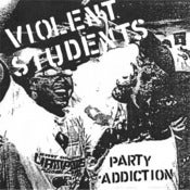 Image of VIOLENT STUDENTS -- Party Addiction
