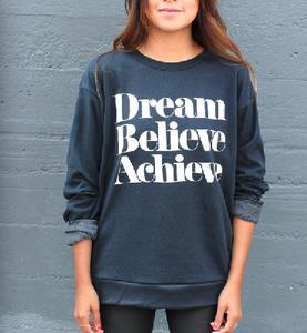 Image of DREAM BELIEVE ACHIEVE © Sweatshirt  Faded Black