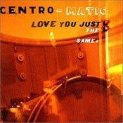 Image of Centro-matic: Love You Just The Same CD + MP3 Download