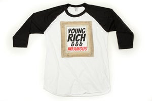 Image of Infamous &quot;Young Rich &amp; Infamous&quot; Baseball Tee