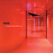 Image of WIRE - CHANGES BECOMES US