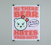 Image of Hi there bear hates you print 