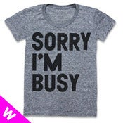 Image of SORRY IM BUSY (WOMEN)