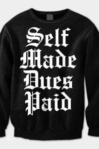 Image of Self Made. Dues Paid. Crew Neck (Black)